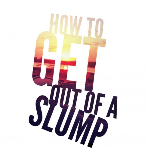 get out of a slump